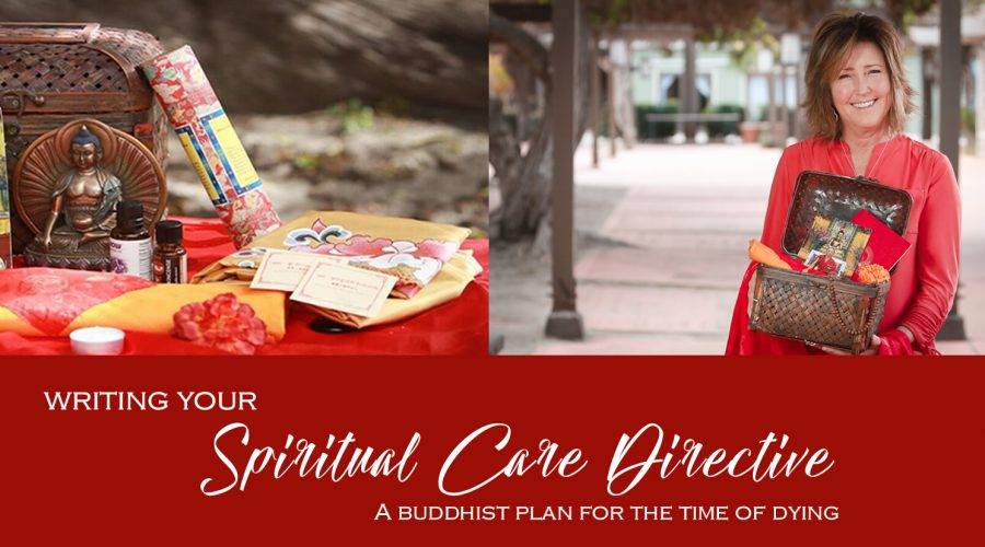 Writing your Spiritual Care Directive – A Buddhist Plan for the Time of Dying